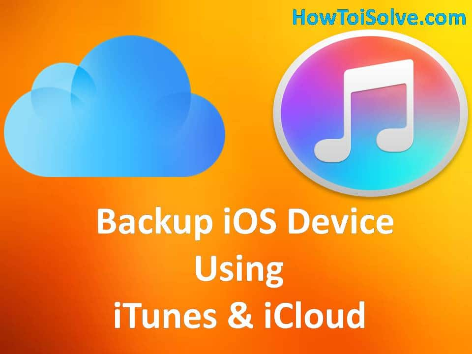 Backup ios device using itunes and icloud