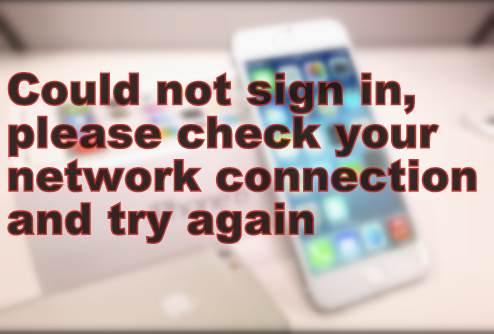 Could not sign in, Check internet connection on iPhone