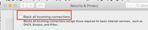 5 Uncheck Block all incoming connection from Mac Firewall settings