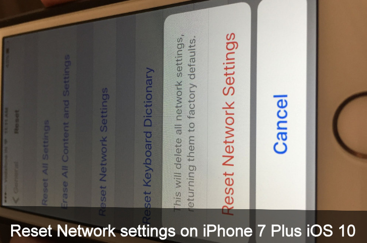Clear way to Reset network settings on iPhone 7 Plus iOS 10