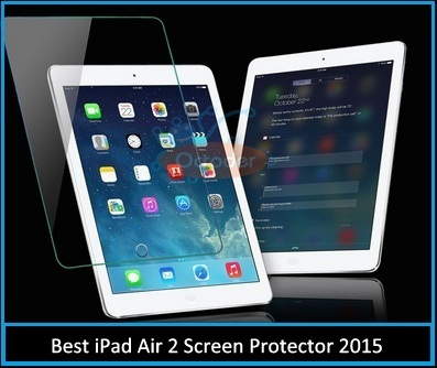 Best iPad Air 2 Screen Protector: Anti glare, secure glass 2015