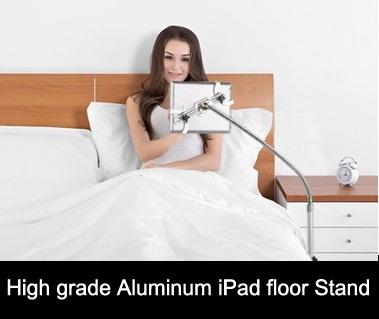 High grade Aluminum iPad floor Stand for bed
