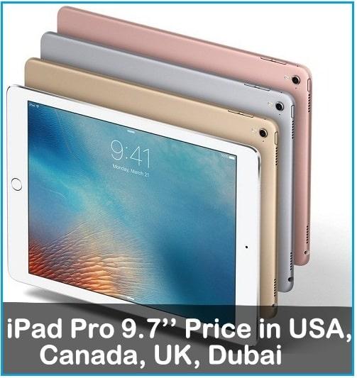 Know iPad Pro 9.7'' Price in USA, Canada, UK, Australia, UAE