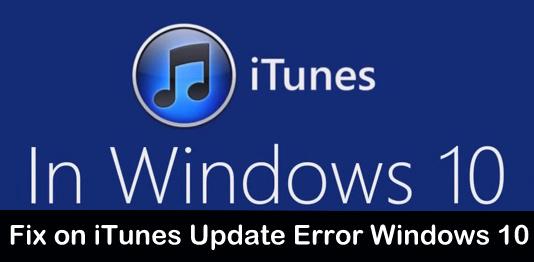 iTunes Update Error Windows 10 or Window 7