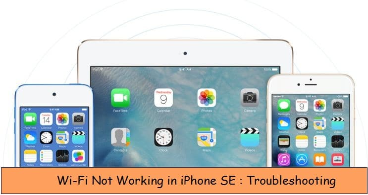 Wi-Fi not working on iPhone SE with iOS 9