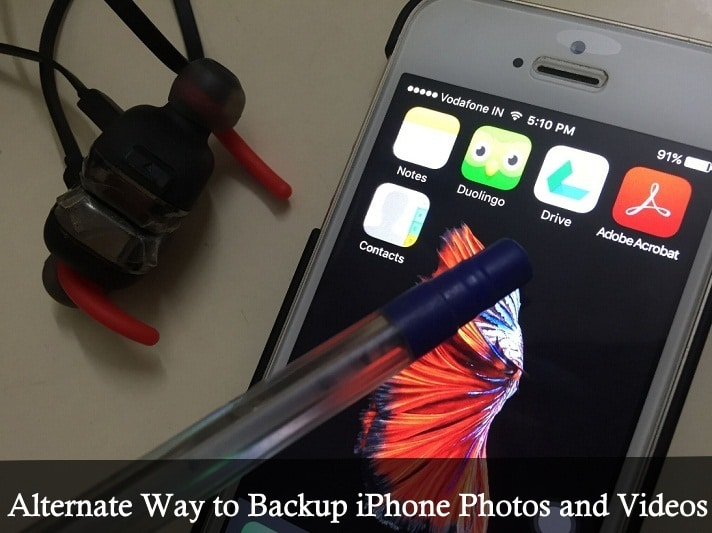 Top Alternate Way to Backup iPhone Photos and Videos