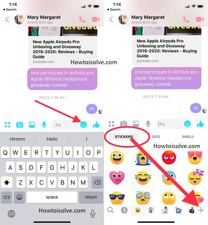 tap emoji stickers in text area and tap plus icon appear bottom right side corner