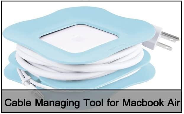 Top Cable Managing Tool MacBook Air power adaptor