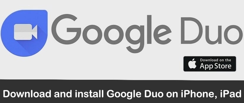 How to Download and install Google Duo App on iPhone iOS 9, iOS 10