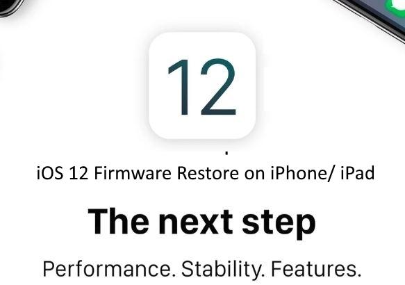 1 iOS 12 Fimrware Restore on iPhone and iPad