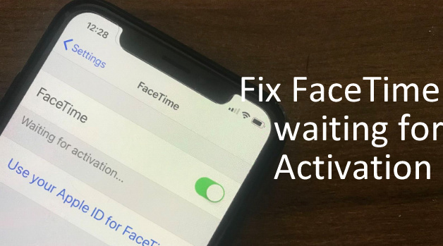 Fix FaceTime waiting for Activation Error on iPhone Mac