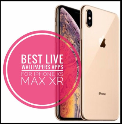 Best Live Wallpaper Apps for iPhone XS Max, iPhone XS and iPhone XR