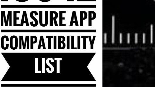 iOS 12 Measure App Compatibility Apple iOS Devices list