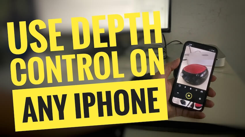1 Use Depth control on iPhone X iPhone 8 iPhone 6 iphone 7