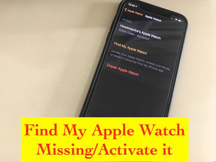 3 Find my Apple Watch missing