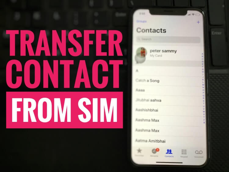 Transfer Contacts from SIM to iPhone and Gmail