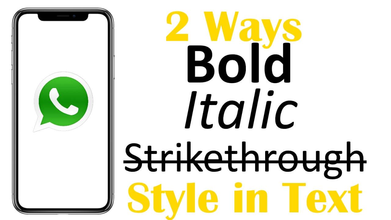 How to Use Bold, Italic, Strikethrough Text on WhatsApp