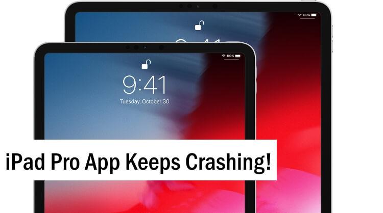 iPad Pro App Keeps Crashing