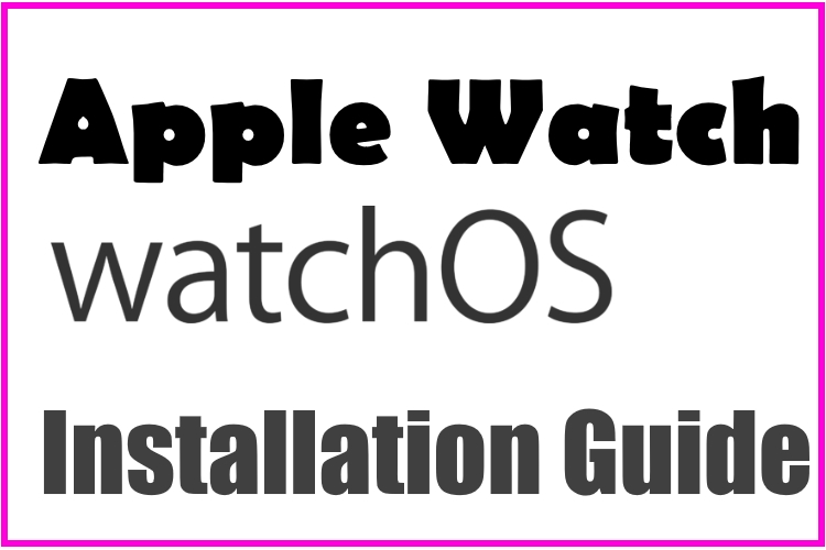 Download And install WatchOS on Apple Watch