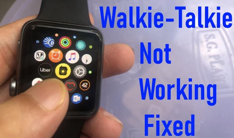 Walkie Talkie not working on Apple Watch fixed