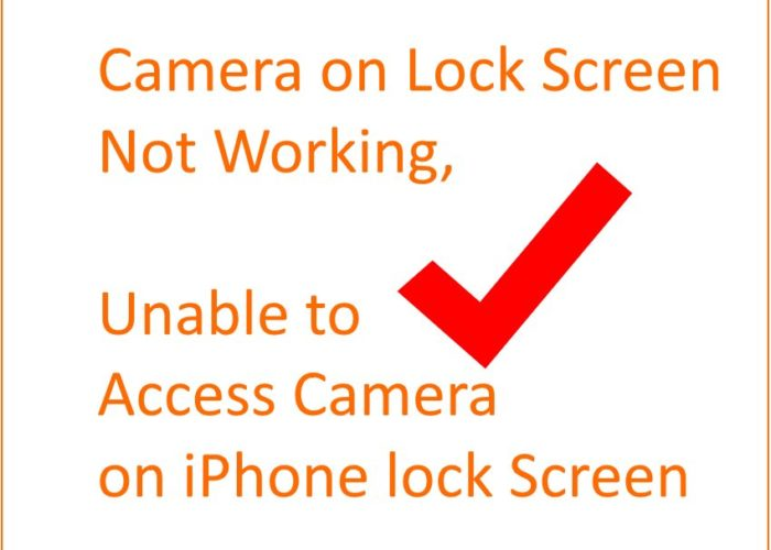 1 Camera not Working on lock screen on iPhone
