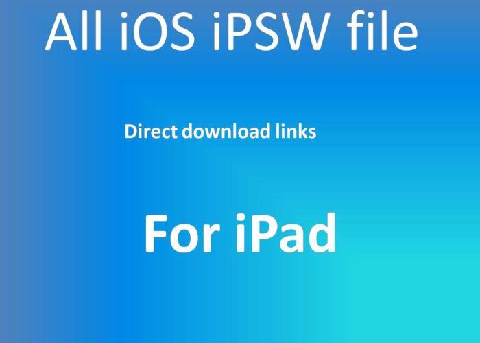 All iOS iPSW file ipad firmware