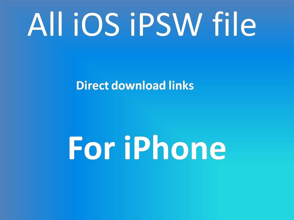 All iOS iPSW file iphone firmware