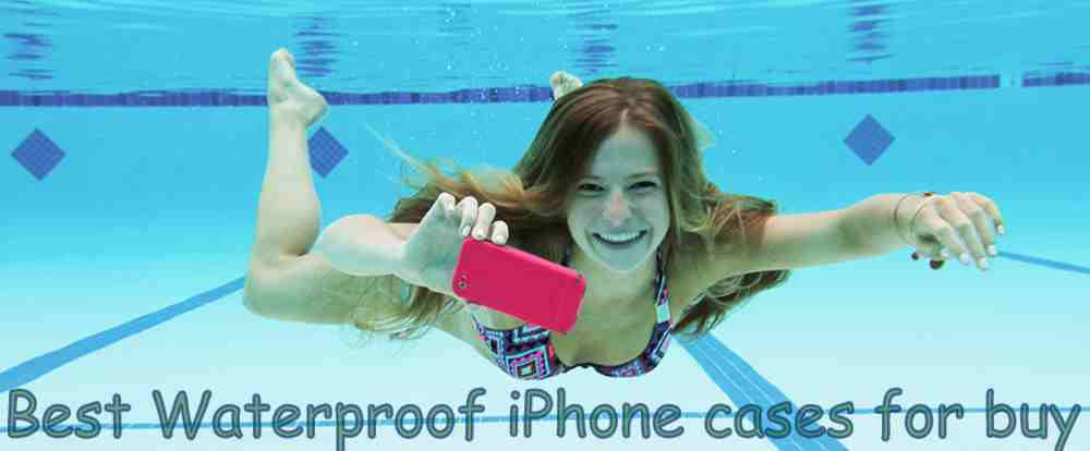 Best waterproof cases for iPhone to Buy