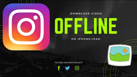 Download Instagram Video on iPhone offline