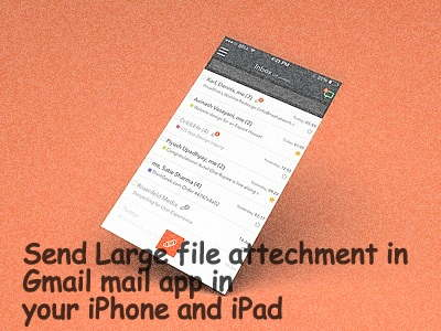 Send large file in Gmail mail from iPhone - More then 25 MB