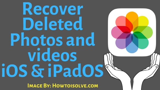 Recover Deleted Photos and videos on iPhone and iPadOS