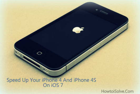 speed up iPhone 4 and iPhone 4s on iOS 7