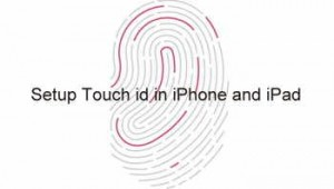 Touch id Setup in iPhone 6/ 5 and iPad: iOS 8, iOS 7 [How to]