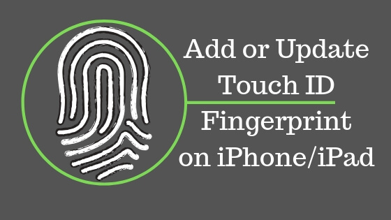 Add or Update Touch ID Fingerprint on iPhone and iPad