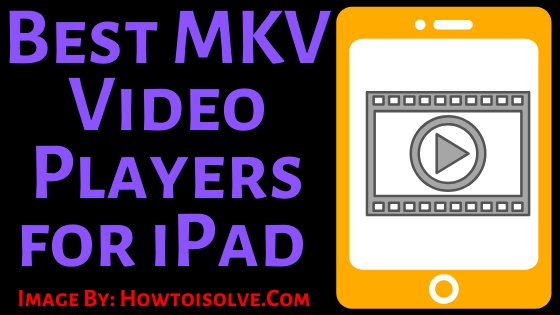 Best MkV Video Players for iPad of 2020