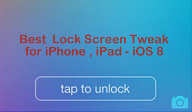 Get Top 5 best lock screen Cydia tweak for iPhone and iPad - iOS 8