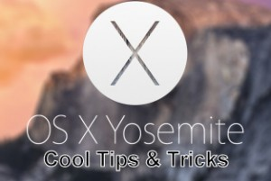 Must Know – Best Tips and Tricks for Mac OS X Yosemite [Useful Hints]