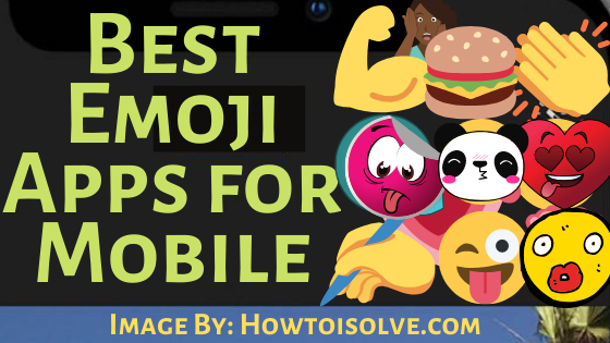 Best Emoji Apps for Mobile