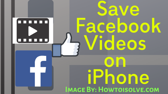 How to Save Facebook Videos on Apple iPhone Camera Roll