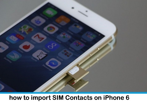 How to import SIM Contacts on iPhone 6, iPhone 6 plus - iOS 8
