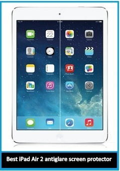 Best reviews ultra HD Screen protector of iPad Air 2