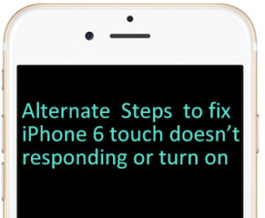 iPhone 6, 6Plus Touch Screen Not Working