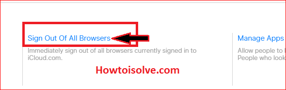 Click on Sign out OF All browsers Remotely Sign out iCloud on All Browsers