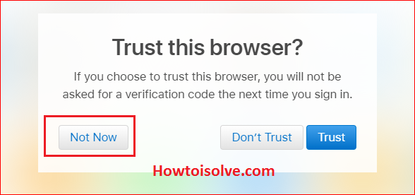 Go with Not Now to Sign out of iCloud on all browsers