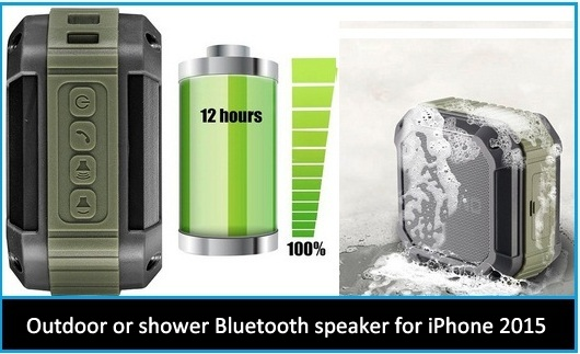Outdoor or shower Bluetooth speaker for iPhone 2015