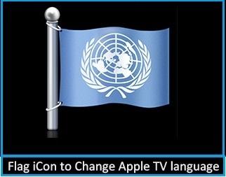 flag icon option for change language on Apple Tv