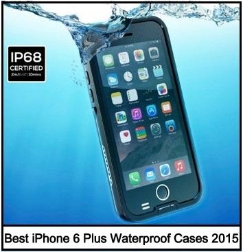 Best iPhone 6 Plus Waterproof Cases 2015