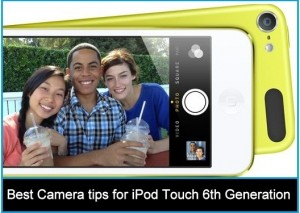 Best Camera tips for iPod Touch 6th Generation: Burst Mode, Panorama
