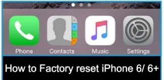 Guide on to factory reset iPhone 6, iPhone 6 plus with 5 Steps