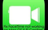 best solution to fix FaceTime not working on Mac OS X EI Capitan macbook air, macbook pro